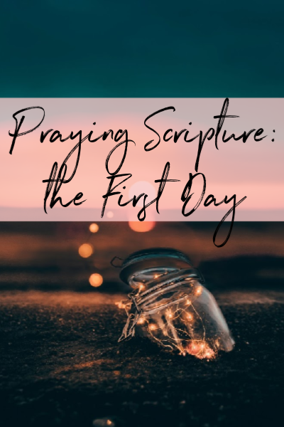 Praying Scripture_ the First Day (2)